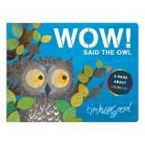 Wow, said the owl